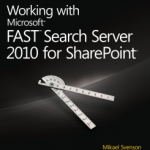 Hot off the press – the FAST Search for SharePoint bible (co-authored by Comperio's Marcus Johansson)